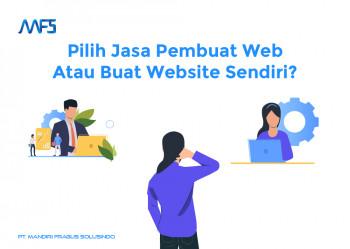 Pilih Jasa Pembuat Web Atau Buat Website Sendiri – PT MFS