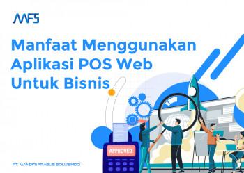 Manfaat Menggunakan Aplikasi POS Web Untuk Bisnis